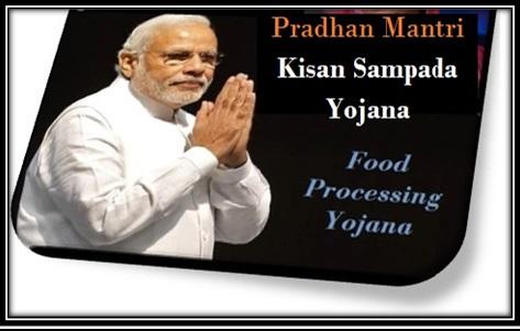 Pradhan Mantri Kisan Sampada Yojana Food Processing Scheme PMKSY