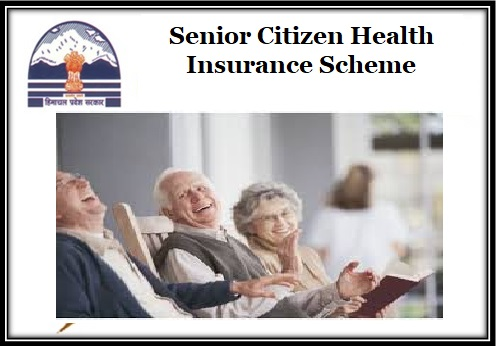 Senior Citizen Health Insurance Scheme (Apply) In Himachal Pradesh