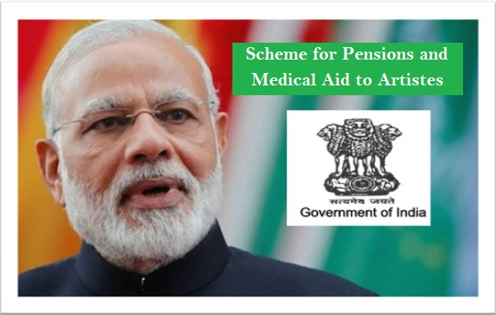 Scheme for Pensions and Medical Aid to Artistes - For old artists and scholars