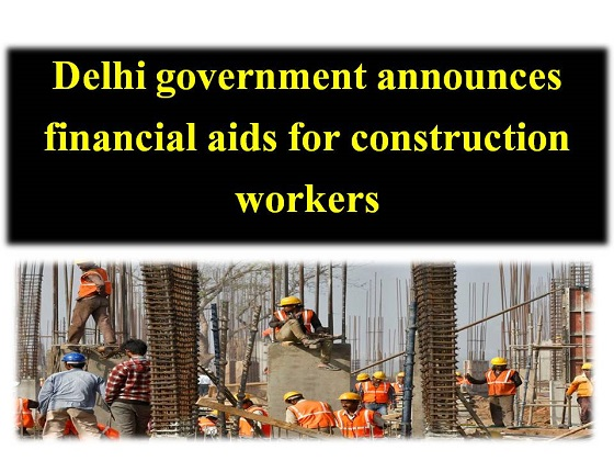 Delhi government announces financial aids for construction workers